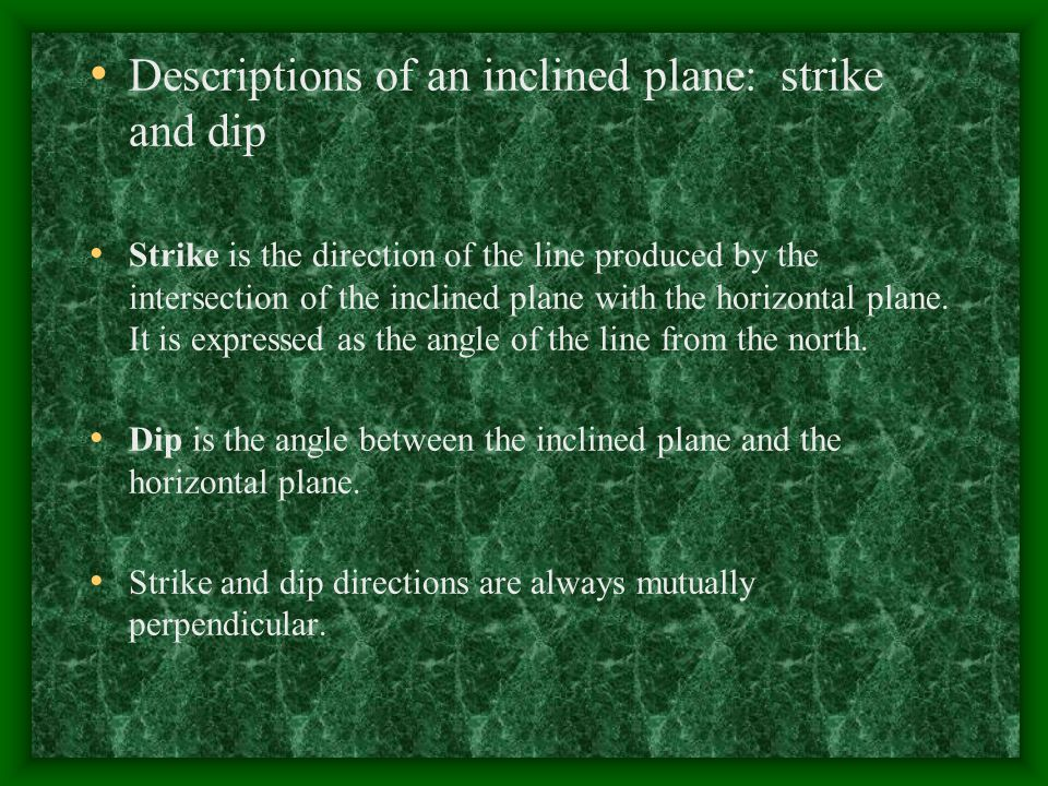 Strike and dip of a rock layer. (Tarbuck and Lutgents)