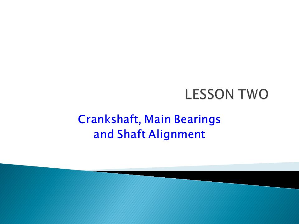 Crankshaft, Main Bearings and Shaft Alignment