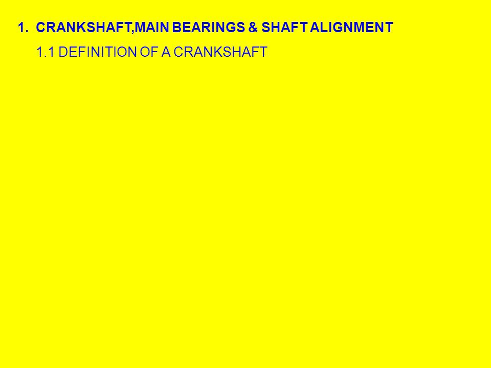 1.1 DEFINITION OF A CRANKSHAFT