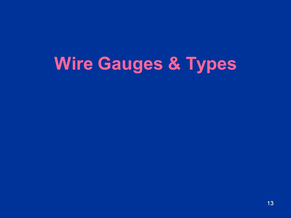 13 Wire Gauges & Types
