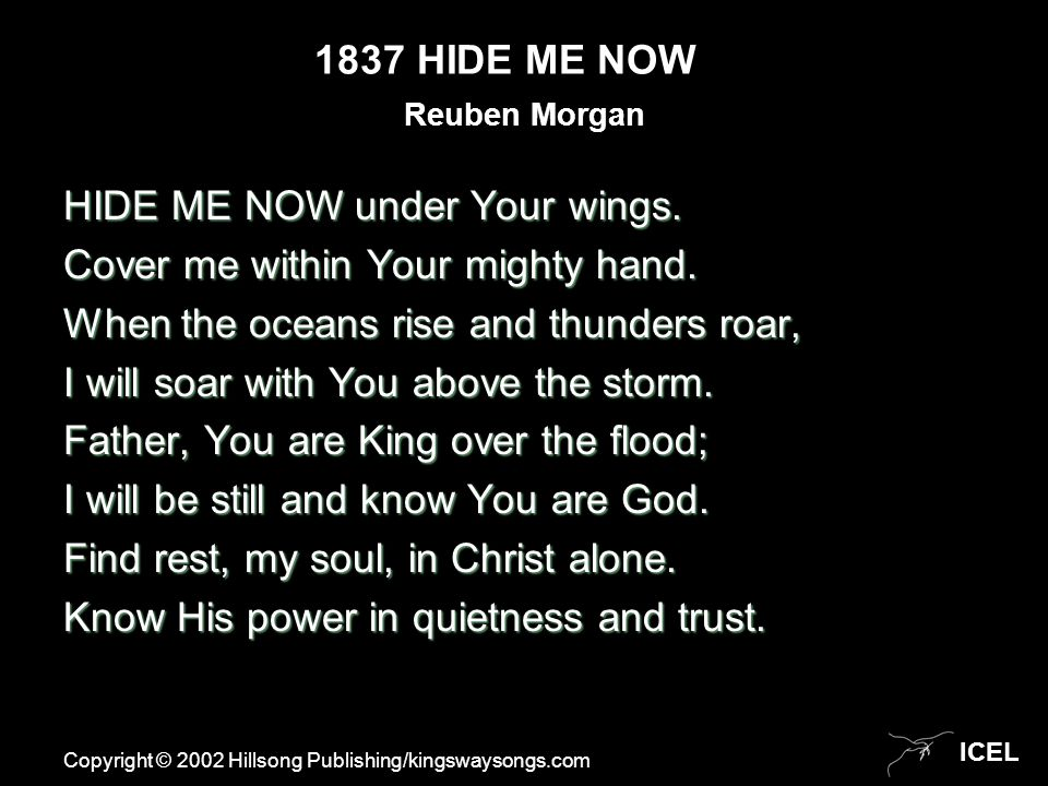 ICEL 1837 HIDE ME NOW HIDE ME NOW under Your wings.