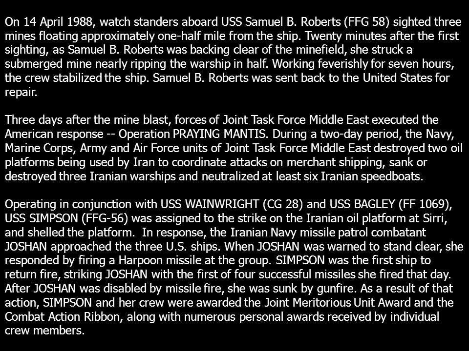On 14 April 1988, watch standers aboard USS Samuel B.