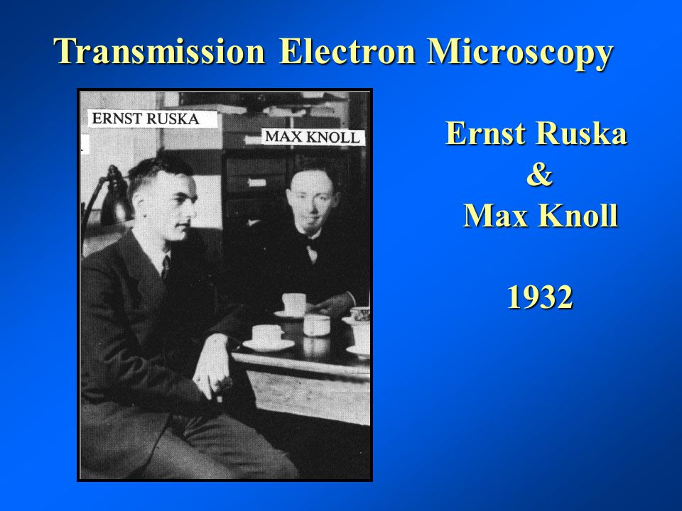 Transmission Electron Microscopy Bill Ladd 1939
