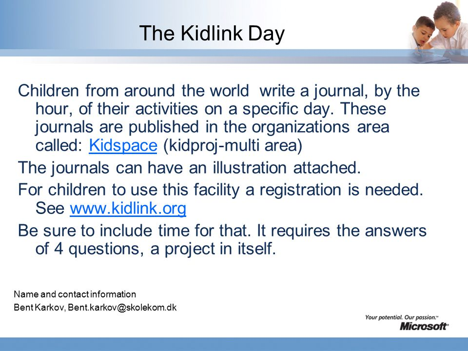 The Kidlink Day Children from around the world write a journal, by the hour, of their activities on a specific day.