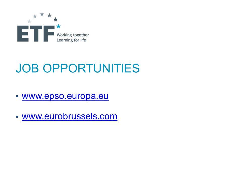 JOB OPPORTUNITIES  www.epso.europa.eu www.epso.europa.eu  www.eurobrussels.com www.eurobrussels.com