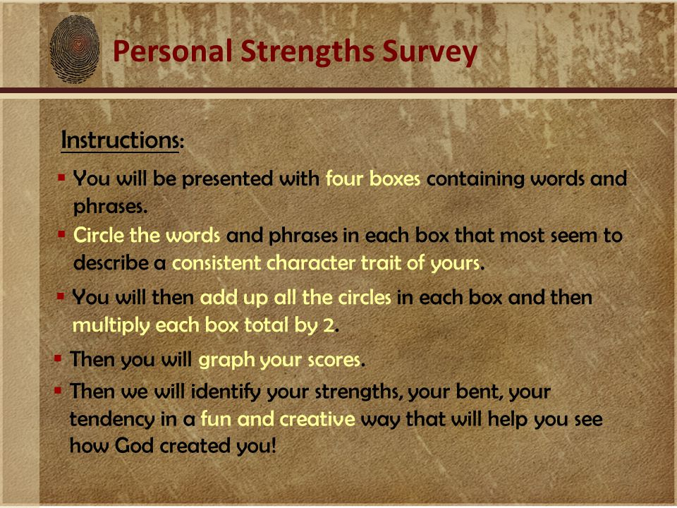 Personal Strengths Survey Instructions:  You will be presented with four boxes containing words and phrases.