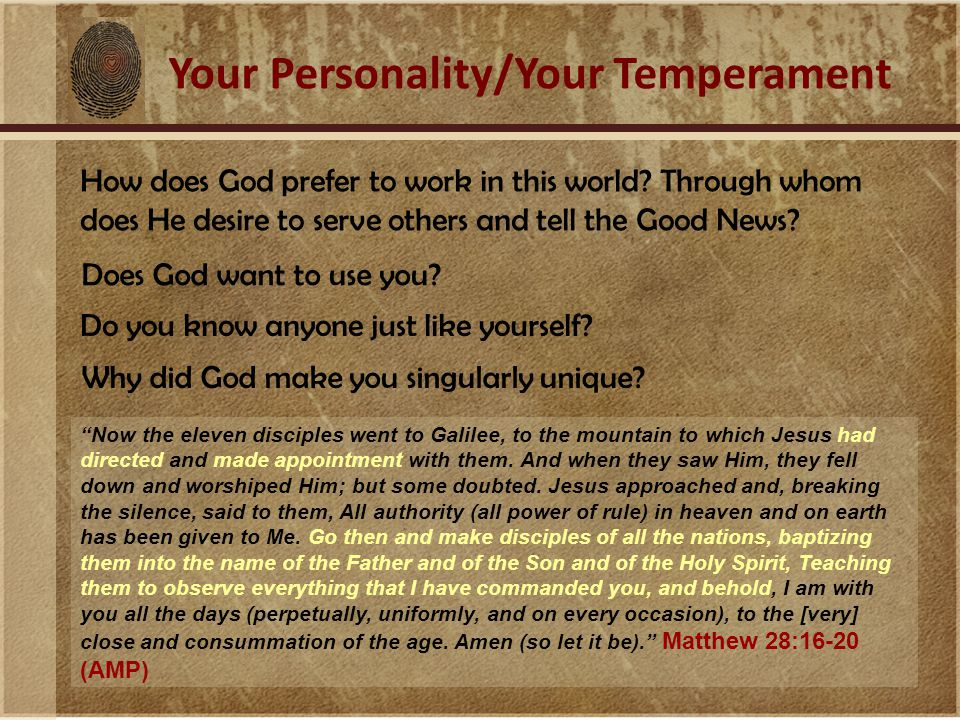 Your Personality/Your Temperament How does God prefer to work in this world.