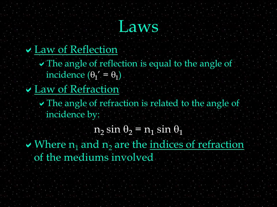 Index of Refraction  Every material has an index of refraction that determines its optical properties  n = 1 for vacuum  We will approximate air as n = 1 also  n is always greater than or equal to 1  Large n means more bending