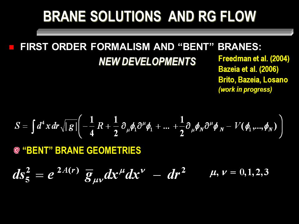 BRANE SOLUTIONS AND RG FLOW FIRST ORDER FORMALISM AND BENT BRANES: Freedman et al.