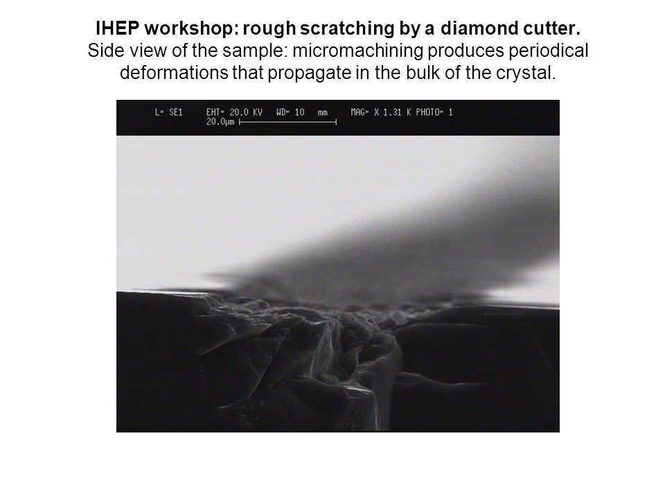 IHEP workshop: rough scratching by a diamond cutter.