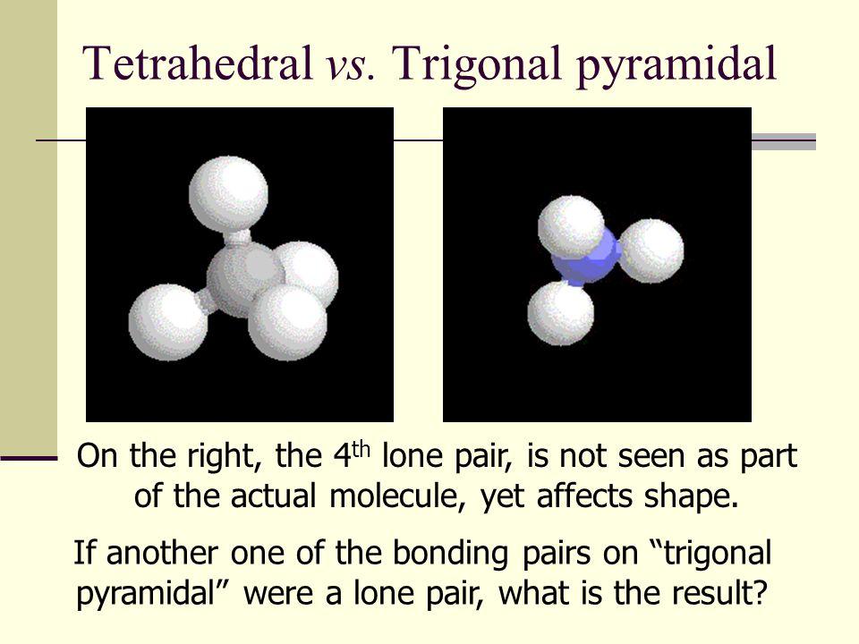Tetrahedral vs.