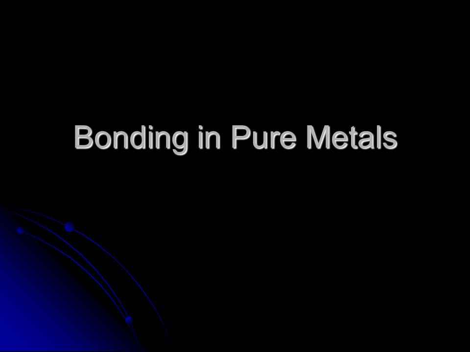 Bonding in Pure Metals