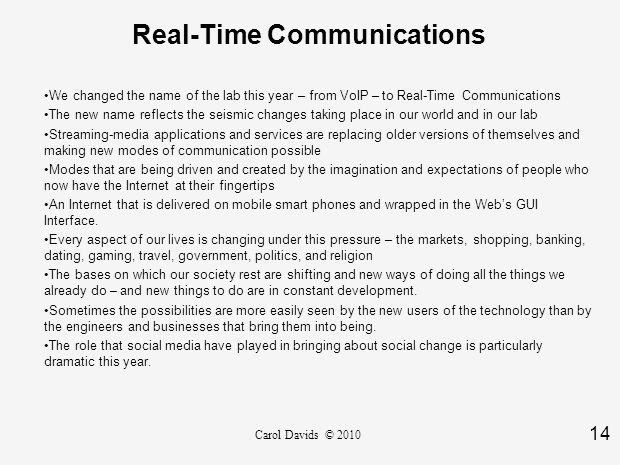 14 Carol Davids © 2010 Real-Time Communications We changed the name of the lab this year – from VoIP – to Real-Time Communications The new name reflec