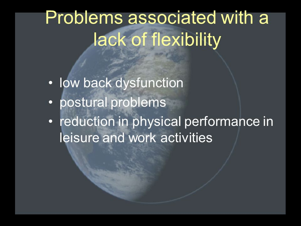 To improve flexibility… muscle elongation is required.