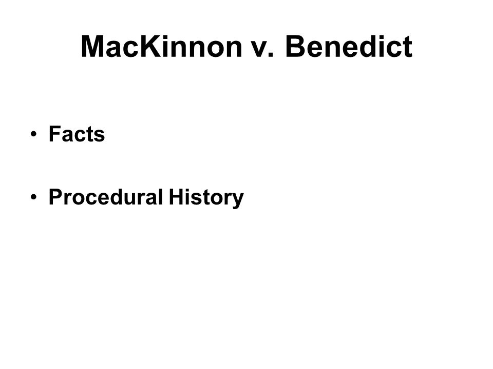 MacKinnon v. Benedict Facts Procedural History