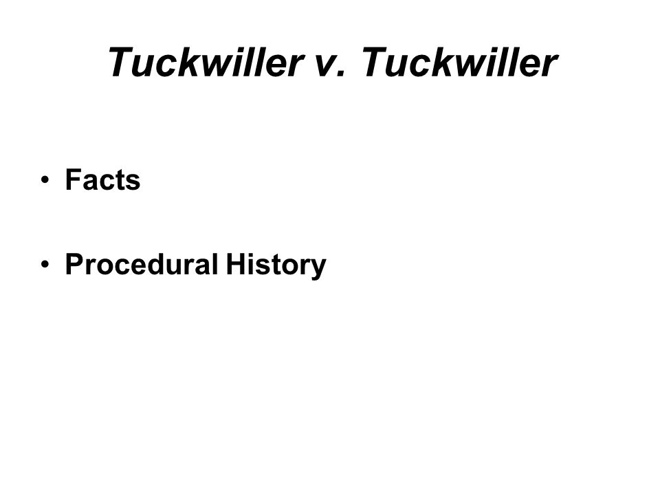 Tuckwiller v. Tuckwiller Facts Procedural History