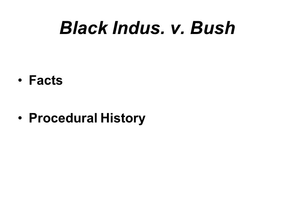 Black Indus. v. Bush Facts Procedural History