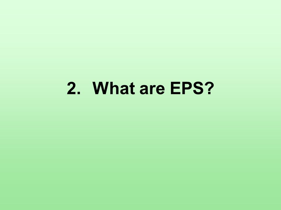 2.What are EPS?