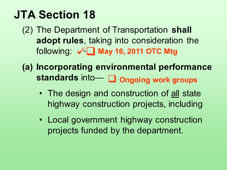 (2)The Department of Transportation shall adopt rules, taking into consideration the following: (a)Incorporating environmental performance standards into— The design and construction of all state highway construction projects, including Local government highway construction projects funded by the department.