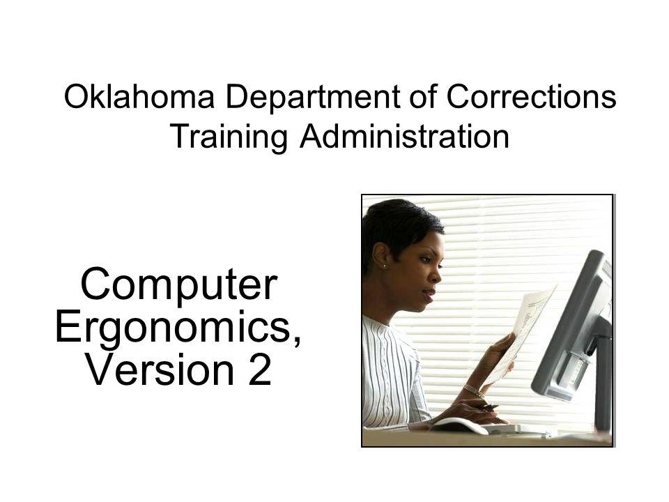 Oklahoma Department of Corrections Training Administration Computer Ergonomics, Version 2