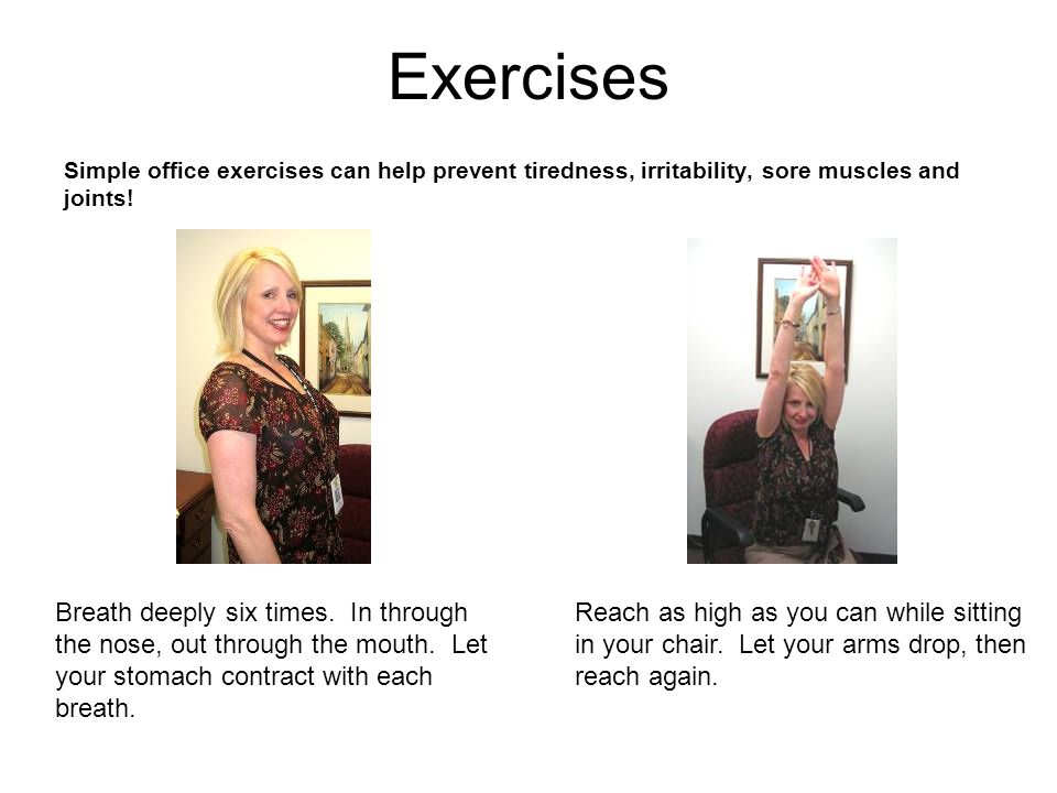 Simple office exercises can help prevent tiredness, irritability, sore muscles and joints.