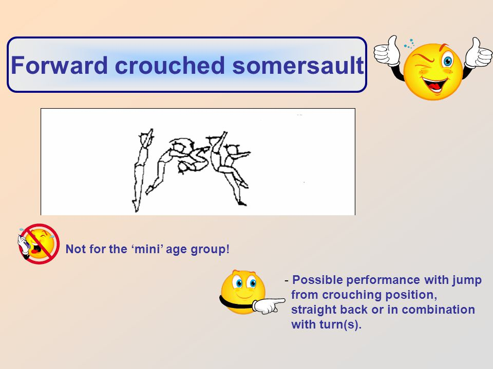 Forward crouched somersault Not for the 'mini' age group.