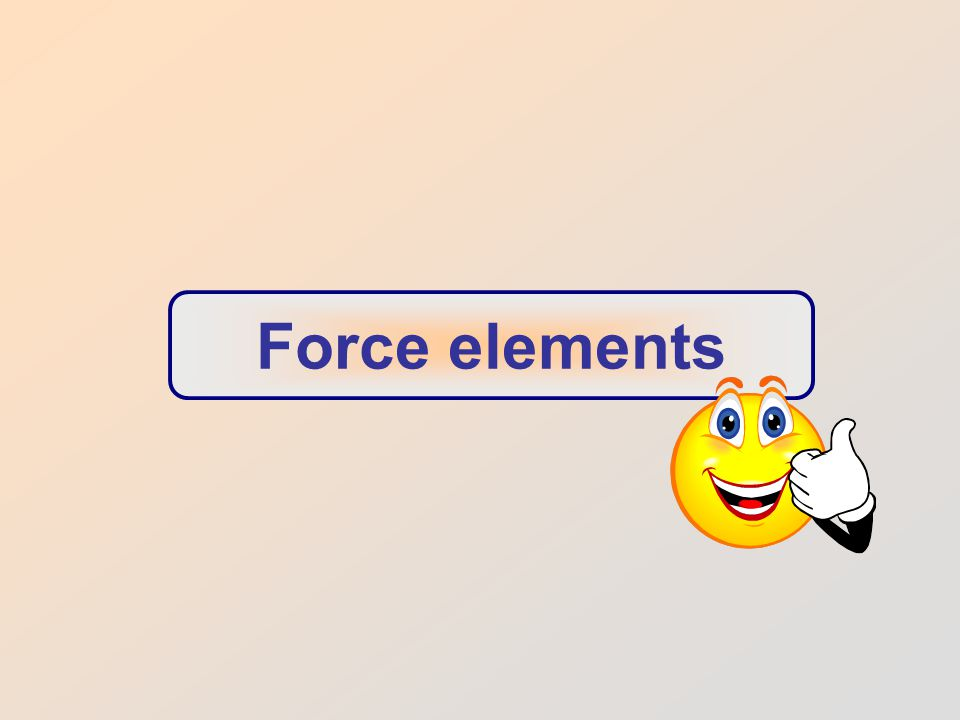 Force elements