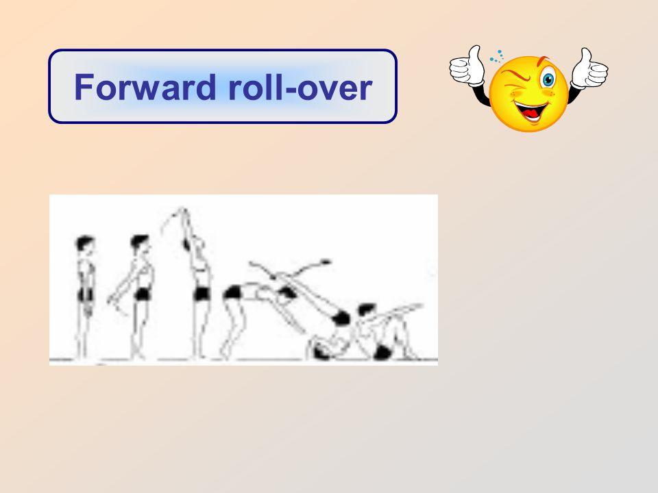 Forward roll-over