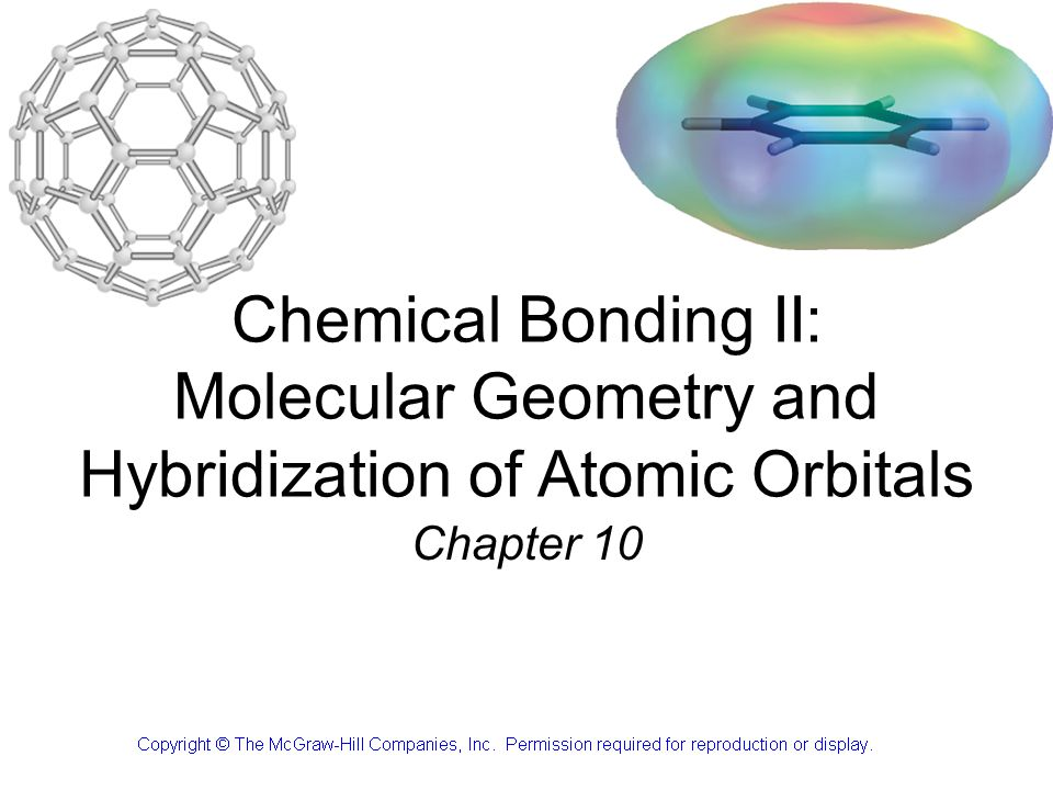 Chemical Bonding II: Molecular Geometry and Hybridization of Atomic Orbitals Chapter 10