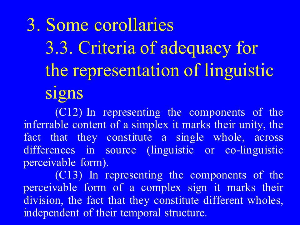 3. Some corollaries 3.3. Criteria of adequacy for the representation of linguistic signs (C12) In representing the components of the inferrable conten