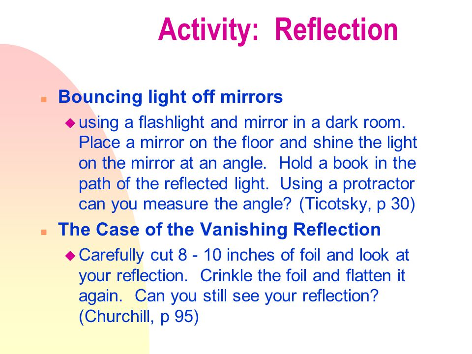 Angles of reflection n Angle of incidence = Angle of reflection n Normal n Normal is an imaginary line perpendicular to the reflecting surface
