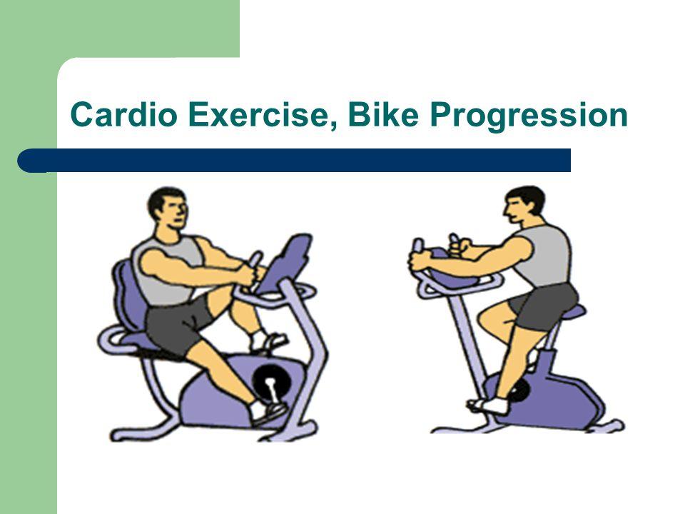 Cardio Exercise, Bike Progression