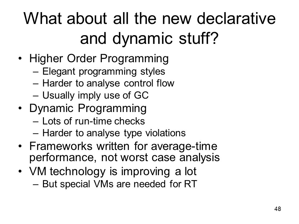 48 What about all the new declarative and dynamic stuff.