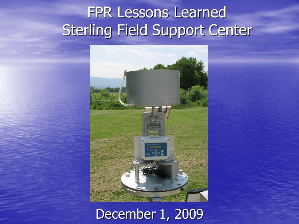 FPR Lessons Learned Sterling Field Support Center December 1, 2009