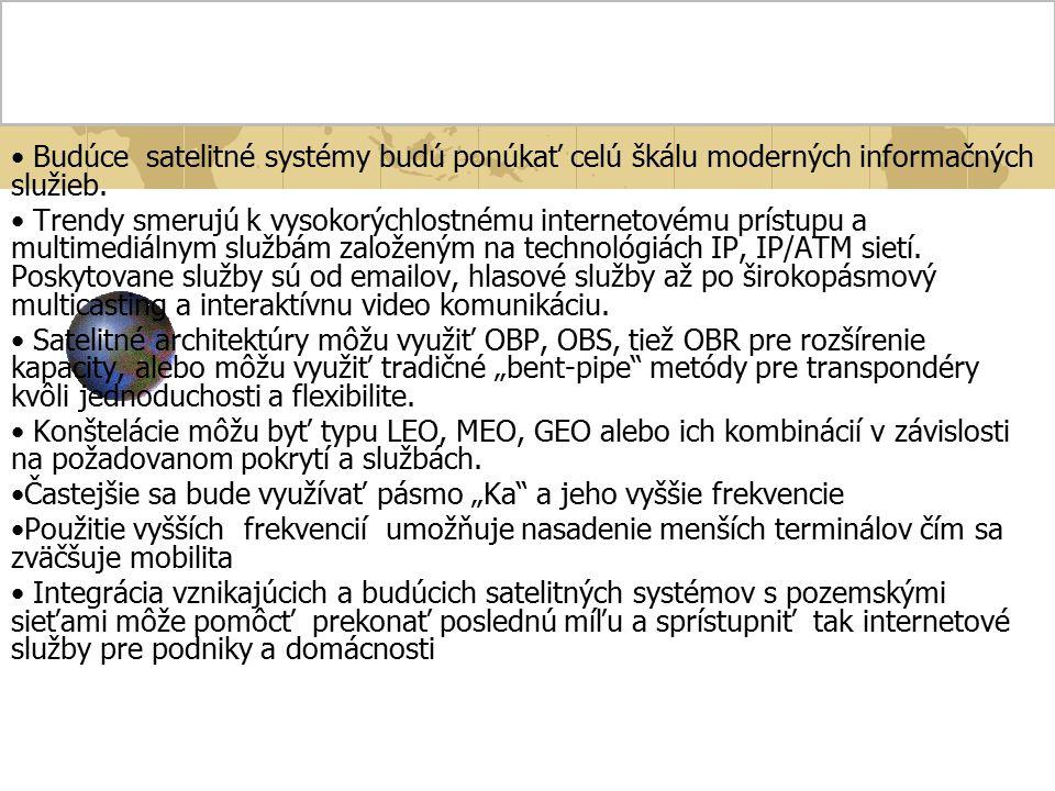 Zhrnutie Budúce satelitné systémy budú ponúkať celú škálu moderných informačných služieb.