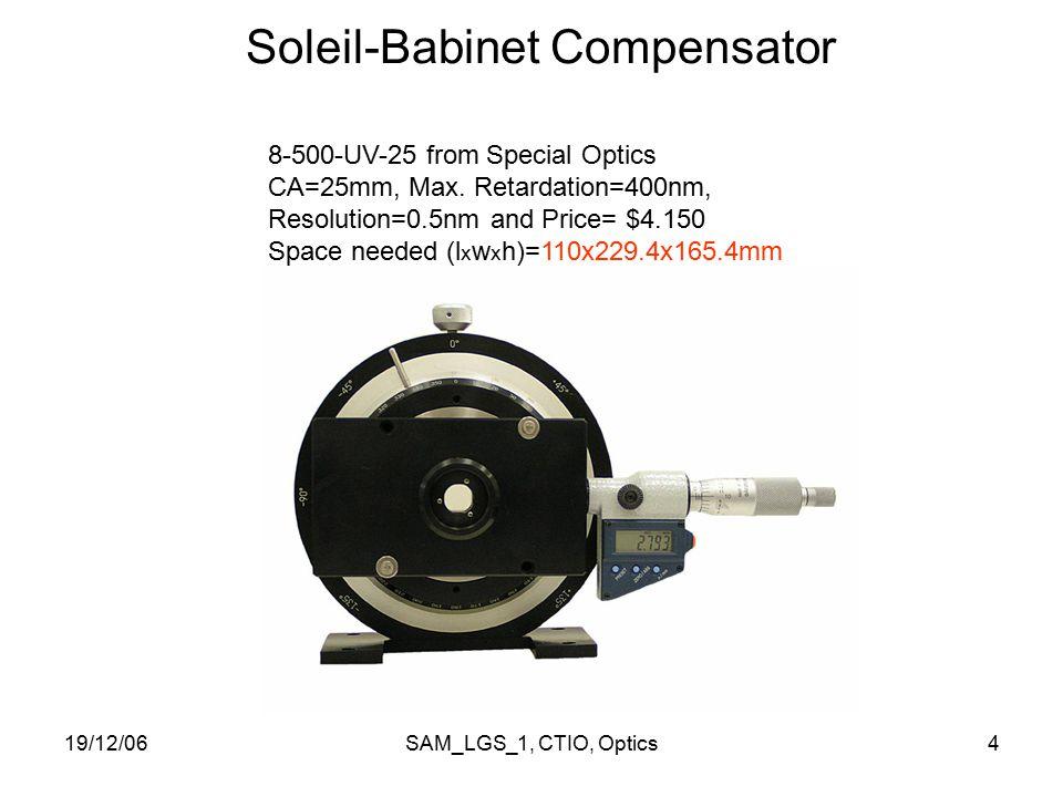 19/12/06SAM_LGS_1, CTIO, Optics4 Soleil-Babinet Compensator 8-500-UV-25 from Special Optics CA=25mm, Max.