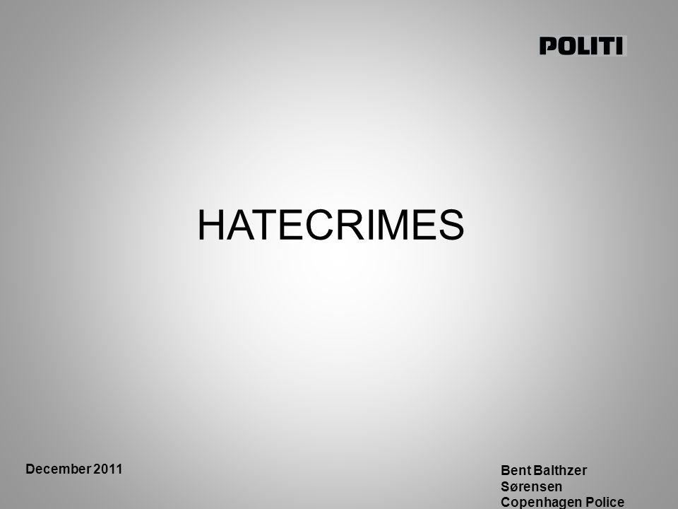 Bent Balthzer Sørensen Copenhagen Police HATECRIMES December 2011