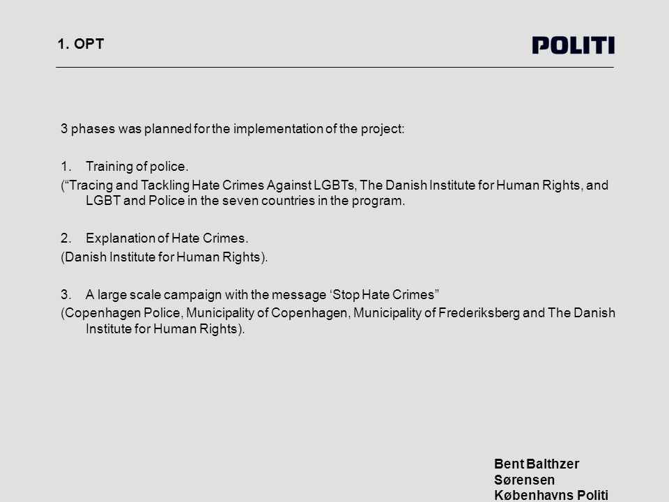 """1. OPT Bent Balthzer Sørensen Københavns Politi 3 phases was planned for the implementation of the project: 1.Training of police. (""""Tracing and Tackli"""