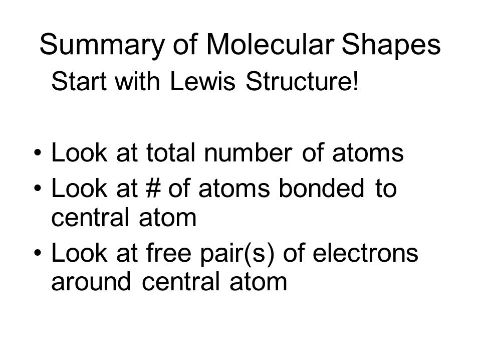 Summary of Molecular Shapes Start with Lewis Structure.