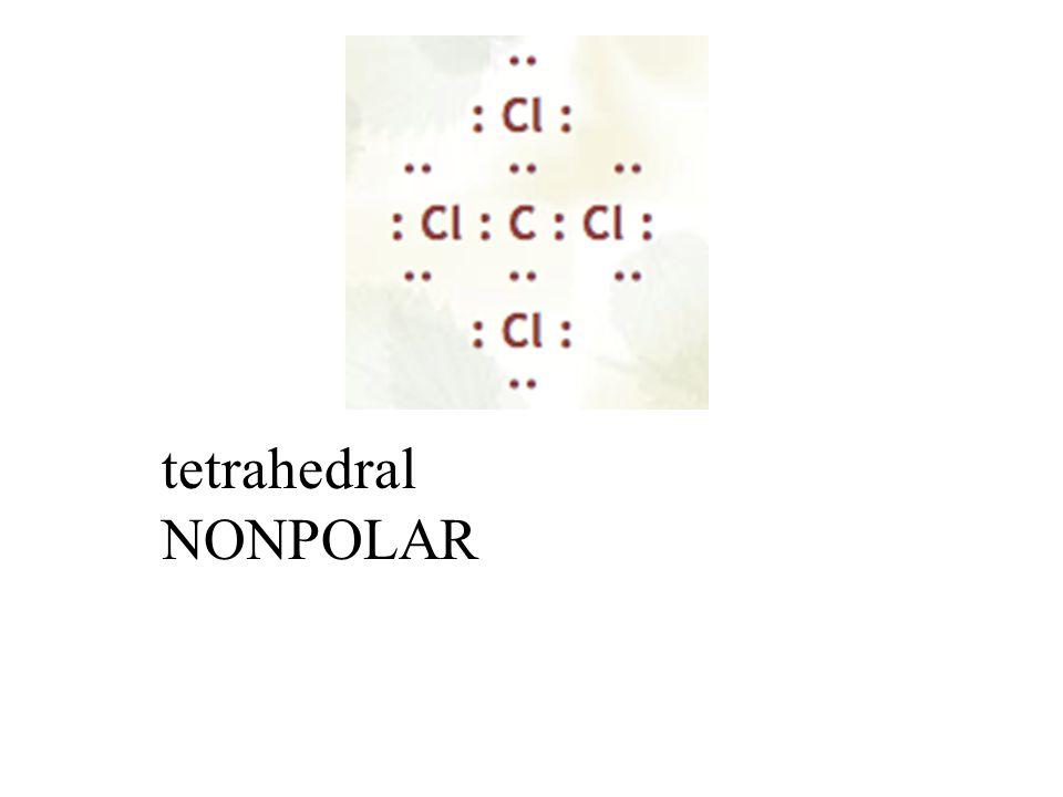 tetrahedral NONPOLAR