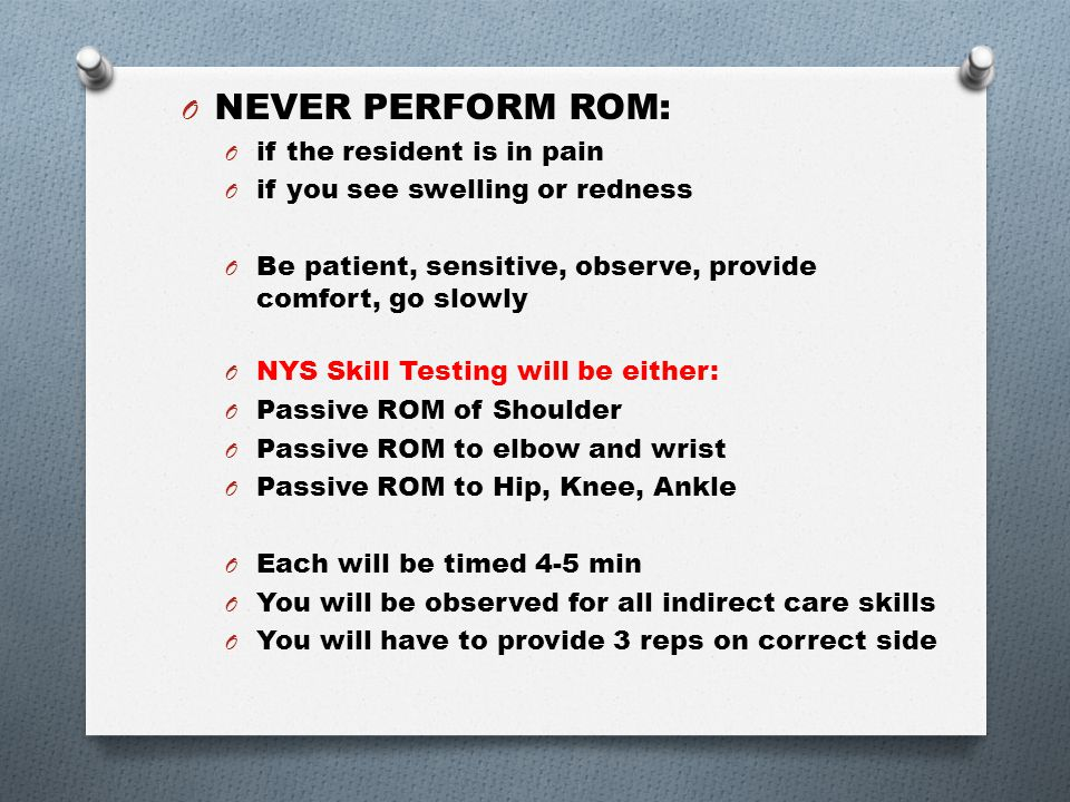 What are the goals of ROM? O The goal of range of motion is to decrease contractures and improve strength. O Always ensure independence, privacy, and