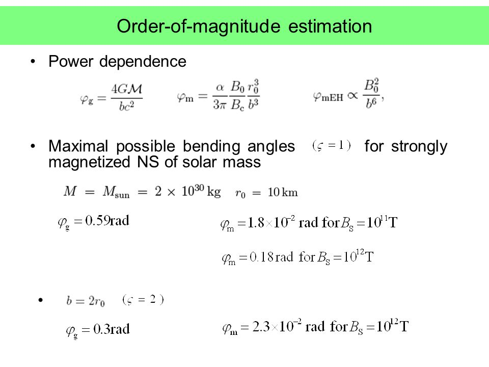 Order-of-magnitude estimation Maximal possible bending angles for strongly magnetized NS of solar mass Power dependence