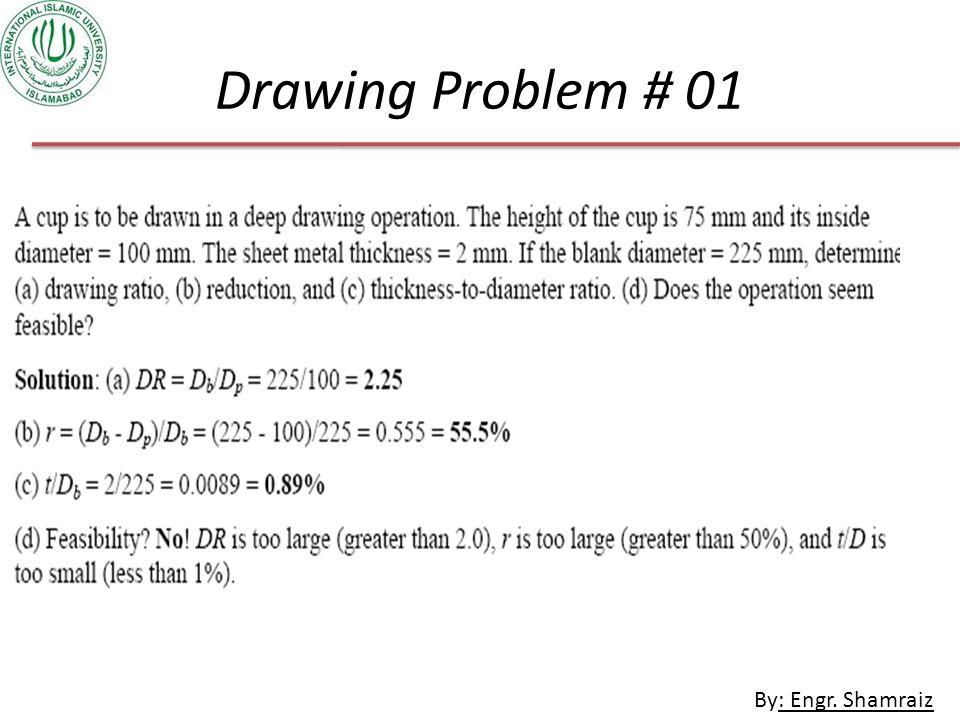 By: Engr. Shamraiz Drawing Problem # 01