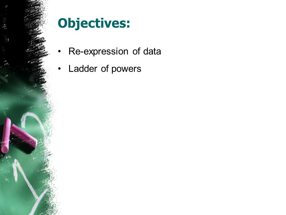 The Ladder of Powers Ratios of two quantities (e.g., mph) often benefit from a reciprocal.