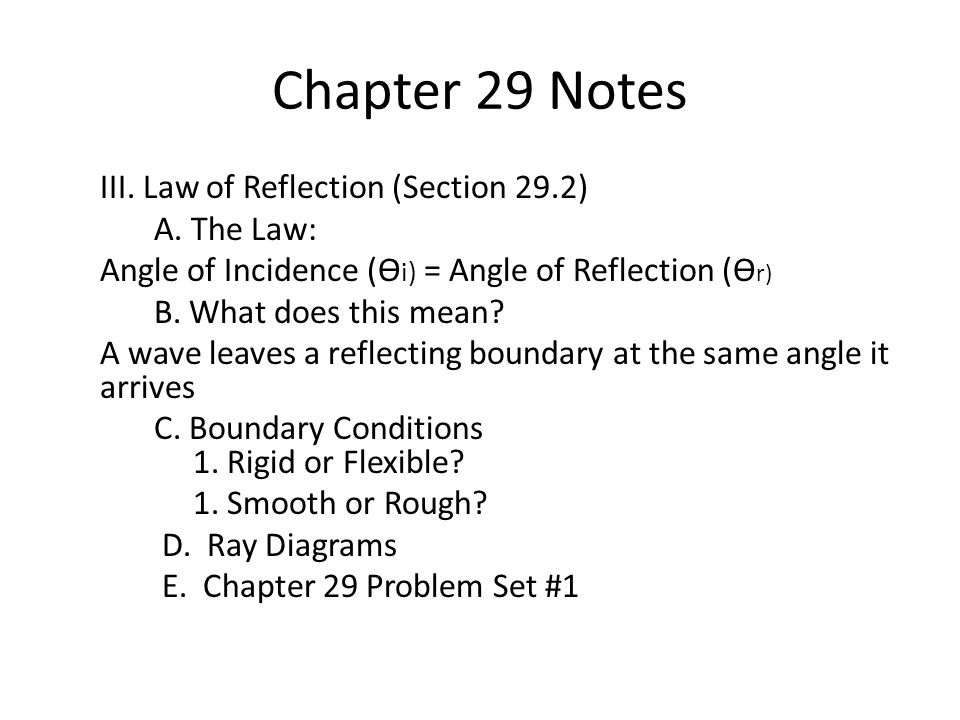 Chapter 29 Notes III. Law of Reflection (Section 29.2) A.