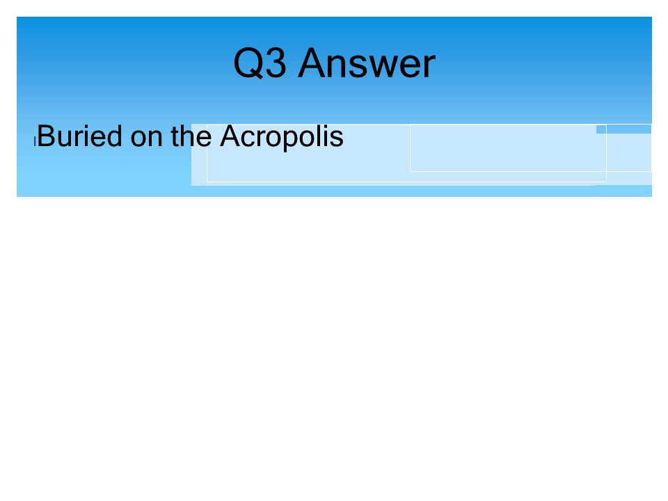 Q3 Answer l Buried on the Acropolis