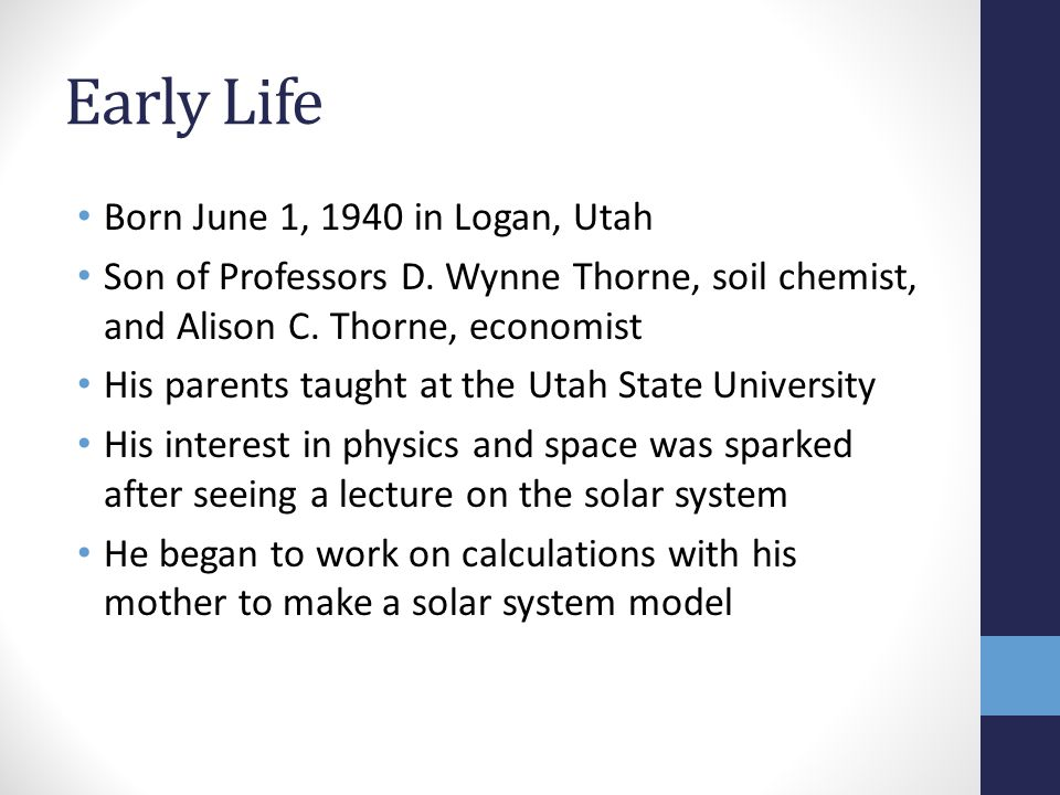 Early Life Born June 1, 1940 in Logan, Utah Son of Professors D.