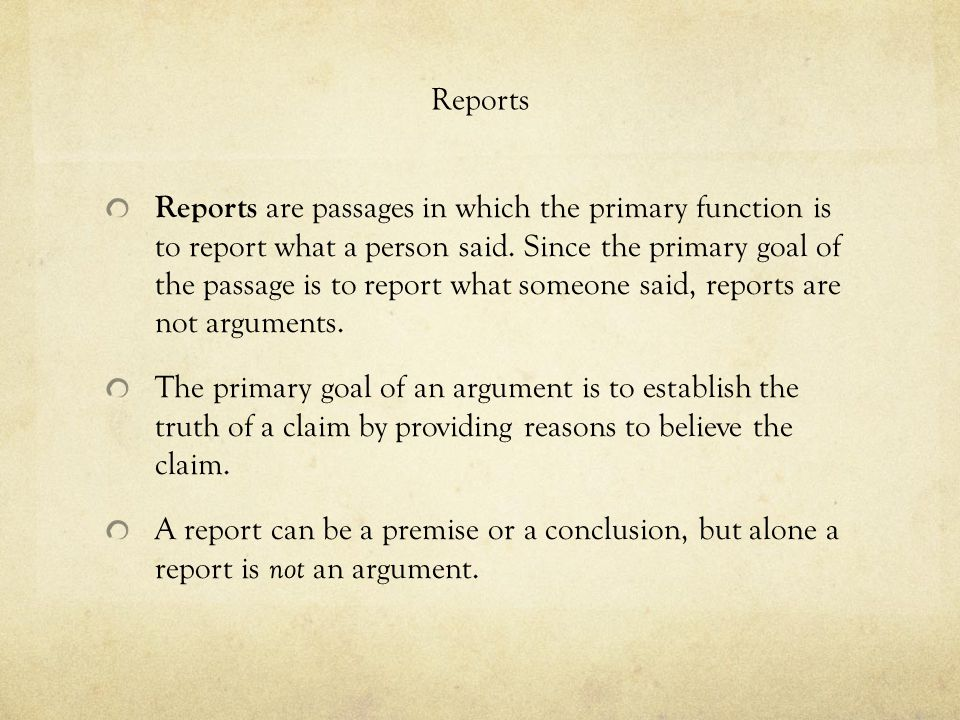 Reports Reports are passages in which the primary function is to report what a person said.