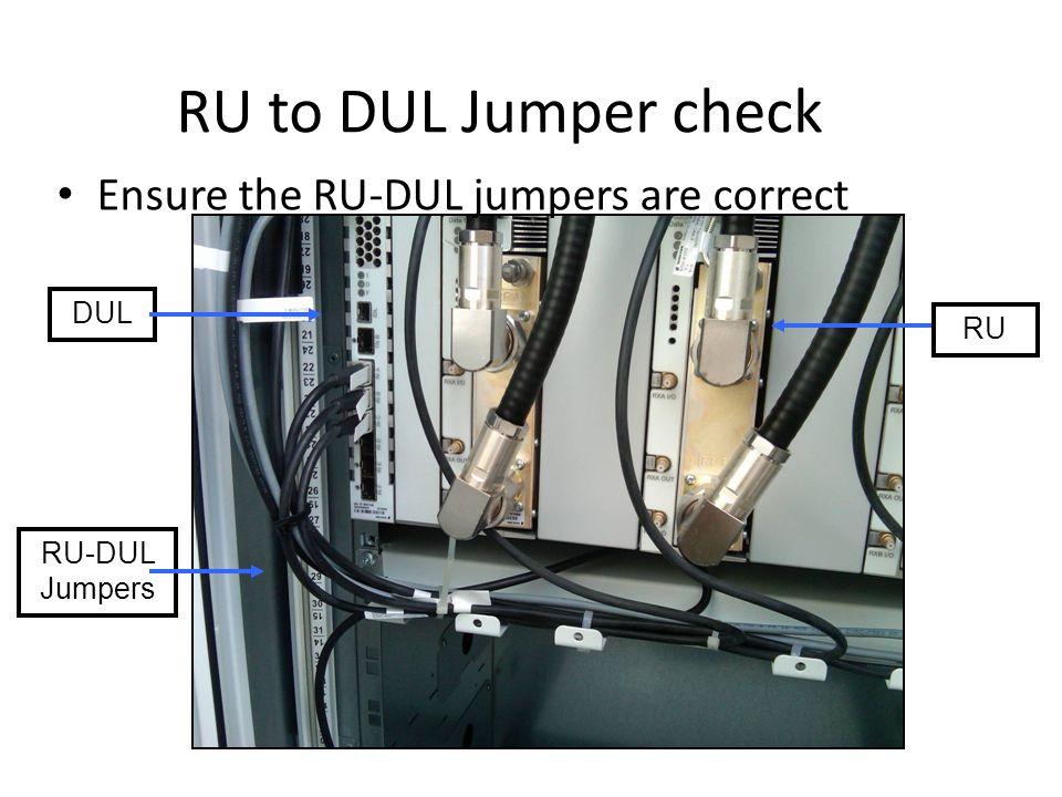 RU to DUL Jumper check Ensure the RU-DUL jumpers are correct DUL RU-DUL Jumpers RU