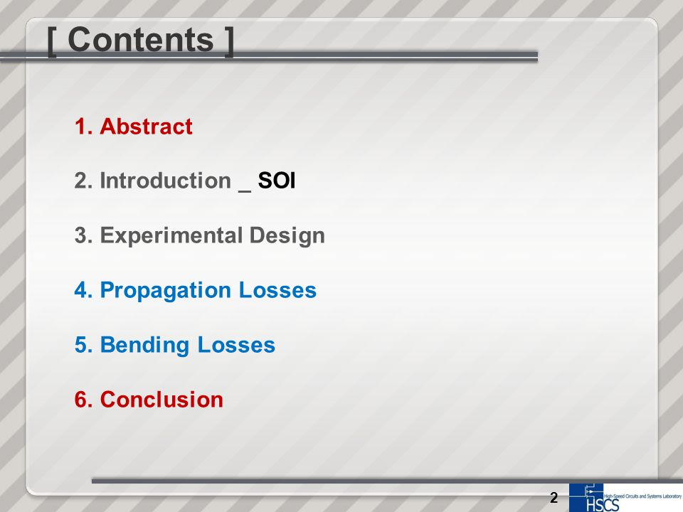 [ Contents ] 2 1.Abstract 2.Introduction _ SOI 3.Experimental Design 4.Propagation Losses 5.Bending Losses 6.Conclusion